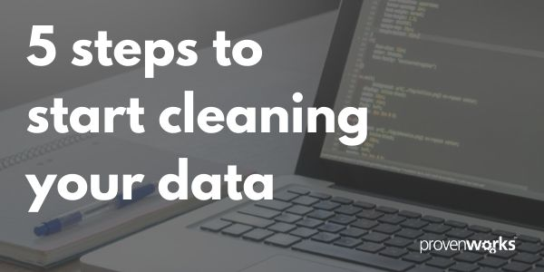 Data Cleaning 101: 5 steps to start cleaning your data